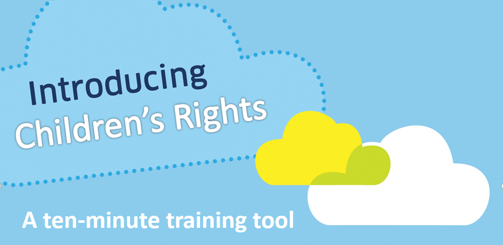Introducing Children's Rights - a 10 minute training tool