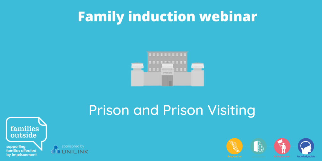 Family induction webinar - Prison and Prison Visiting